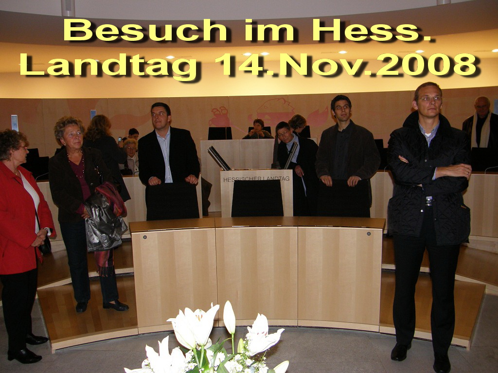 2008-11-14 Besuch im Hess Landtag